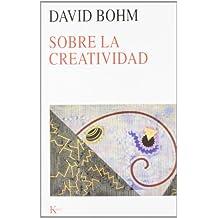Sobre La Creatividad (Nueva ciencia)