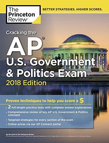 Cracking the AP U.S. Government and Politics Exam, 2018 Edition (College Test Prep)