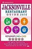 Jacksonville Restaurant Guide 2016: Best Rated Restaurants in Jacksonville, Florida - 500 Restaurants, Bars and Caf??s recommended for Visitors, 2016 by Gaspar D Kastner (2015-10-01)