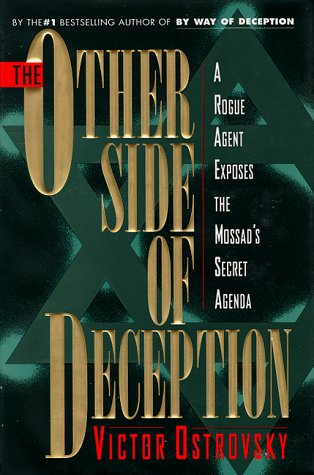 The Other Side of Deception: Rogue Agent Exposes the Mossad's Secret Agenda por Victor Ostrovsky