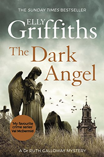 The Dark Angel: The Sunday Times Bestseller (the Dr Ruth Galloway Mysteries Book 10) por Elly Griffiths epub