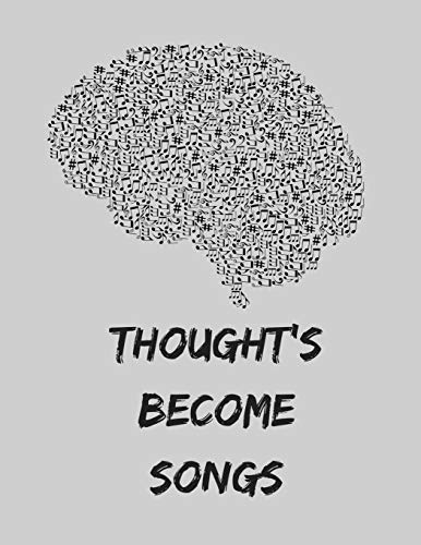 Thought's Become Songs: 8.5 x 11 Music Notes 100 Page College Ruled Composition Planner for School: Doodles, Drawings, Writing, Learning and Diary Note Paper Pad for Taking Teacher and Student Notes -