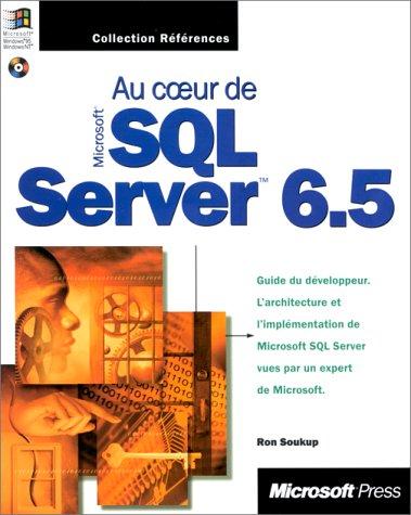 Au coeur de SQL Server 6.5 par Ron Soukup