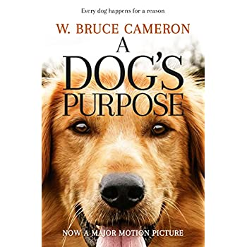 A Dog's Purpose. Film Tie-In : A novel for humans