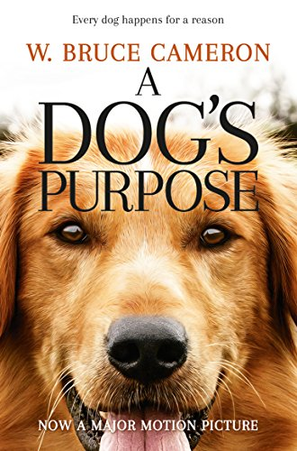 A Dog's Purpose. Film Tie-In : A novel for humans par W. Bruce Cameron