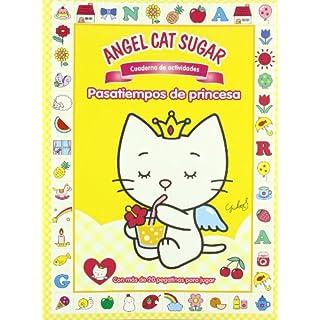 Pasatiempos de princesa (ANGEL CAT AND SUGAR, Band 150870)
