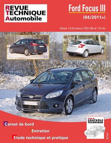 Ford Focus III 1.6 Tdci 95/115 CH BVM6 par Revue technique automobile