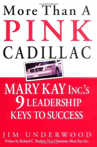 More Than a Pink Cadillac: Mary Kay Inc.'s 9 Leadership Keys to Success (English Edition)
