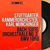 Bach: Suite orchestrale No. 3, BWV 1068 (Mono Version)