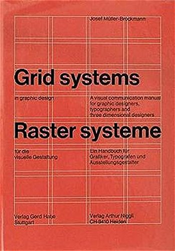 Grid systems in graphic design - Raster systeme für die visuelle Gestaltung: A visual communication manual for graphic designers, typographers and three dimensional designers - Allemand/Anglais