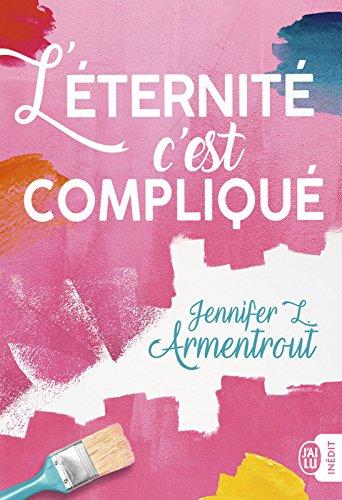 L'éternité, c'est compliqué (YOUNG ADULT (NP) par Jennifer L. Armentrout