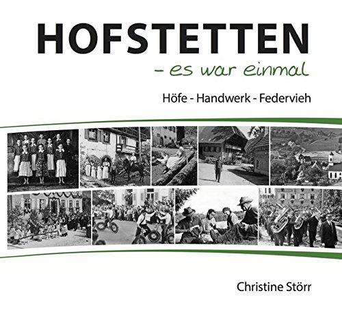 Hofstetten - es war einmal: Höfe - Handwerk - Federvieh