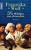 Die Wächter von Jerusalem - Franziska Wulf