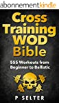 Cross Training WOD Bible: 555 Workout...