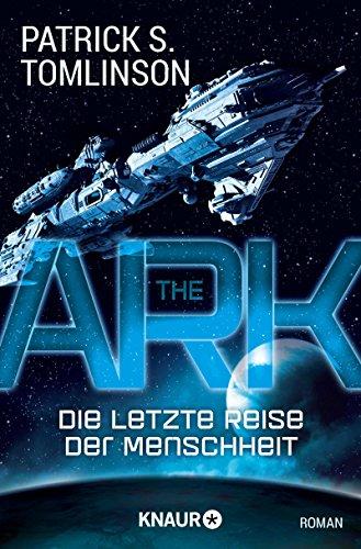 The Ark - Die letzte Reise der Menschheit: Roman