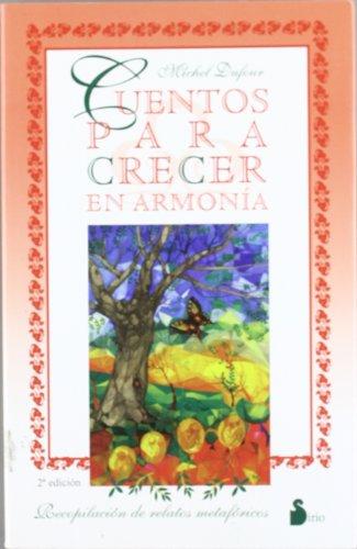 CUENTOS PARA CRECER EN ARMONIA (2009) por MICHEL DUFOUR