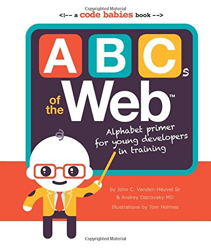 ABC of the Web: Alphabet Primer for Young Developers in Training