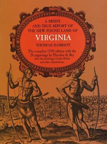 A Brief and True Report of the New Found Land of Virginia (Rosenwald Collection reprint series)