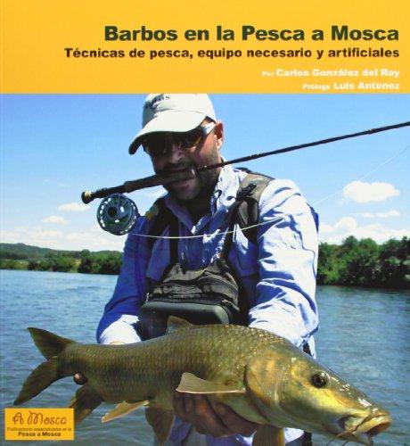 Barbos en la Pesca a Mosca: Técnicas de pesca, equipo necesario y artificiales por Carlos González del Rey