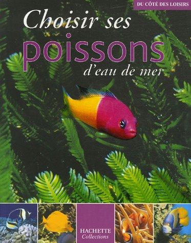 Choisir ses poissons d'eau de mer par Gireg Allain, Philippe Burnel, Eric Cusimano, Franck Delanoy, Collectif
