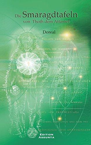 Die Smaragdtafeln von Thoth dem Atlanter: Eines der ältesten und geheimsten der großen Werke (Of Tablets Thoth)