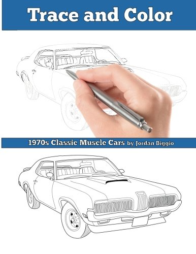 Trace and Color: 1970s Muscle Cars: Adult Activity Book