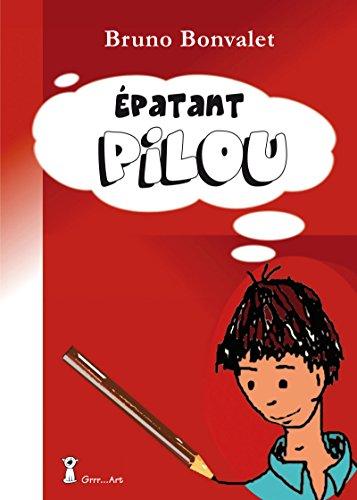 Épatant Pilou par Bruno Bonvalet