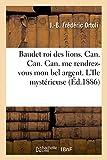 Telecharger Livres Baudet roi des lions Can Can Can me rendrez vous mon bel argent L Ile mysterieuse L Amitie ne voyage pas en caravane (PDF,EPUB,MOBI) gratuits en Francaise