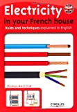 Electricity in your French house : Rules and techniques explained in English