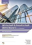 Wirtschaft & Gesellschaft (BiVo) Praxisorientierte Einführung: Band 2 für KV Profil B/E