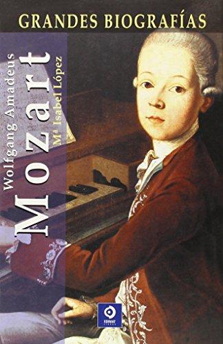 Wolfgang Amadeus Mozart (Grandes Biografias/Great Biographies (Spanish)) por María Isabel López