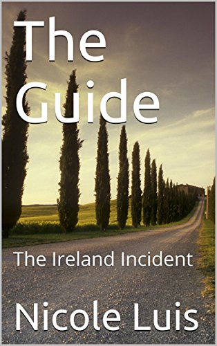 The Guide: The Ireland Incident (Cate's Adventures Book 1) (English Edition)