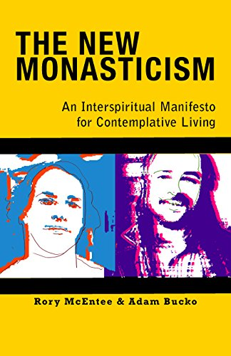 New Monasticism: An Interspiritual Manifesto for Contemplative Living (English Edition)