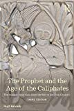The Prophet and the Age of the Caliphates: The Islamic Near East from the Sixth to the Eleventh Century (A History of the Near East) by Hugh Kennedy (2015-12-17)