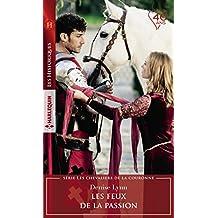 Les feux de la passion (Les chevaliers de la couronne t. 1) (French Edition)