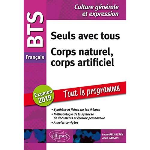BTS Français - Culture générale et expression. Tout le programme. Seuls avec tous / Corps naturel, corps artificiel. Examen 2019