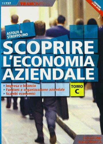 Scoprire l'economia aziendale. Tomo C. Per le Scuole superiori