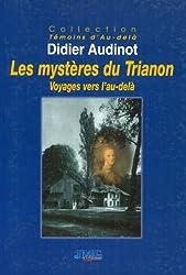 Les mystères du Trianon. Voyages vers l'au-delà