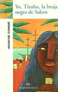Yo, Tituba, la bruja negra de Salem par Maryse Condé