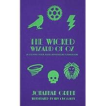 The Wicked Wizard of Oz (Snowbooks Ace Gamebooks) (Snowbooks Adventure Gamebooks)