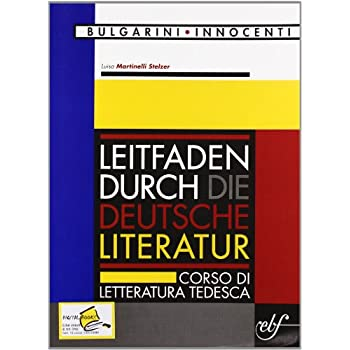 Leitfaden Durch Die Deutsche Literatur. Corso Di Letteratura Tedesca. Con Cd Audio. Per Le Scuole Superiori