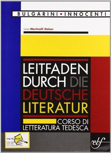 Leitfaden Durch die Deutsche Literatur. Corso di letteratura tedesca. Per le Scuole superiori. Con CD Audio