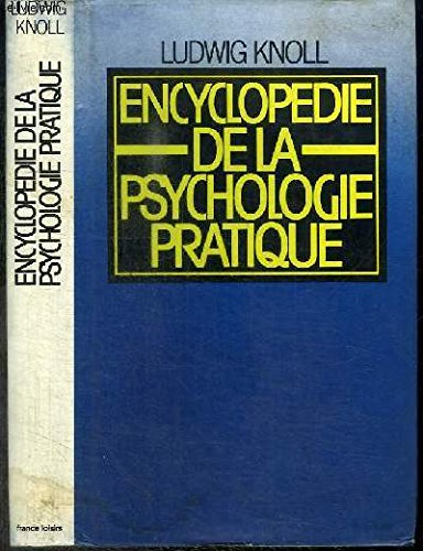 Encyclopédie de la psychologie pratique. par KNOLL LUDWIG
