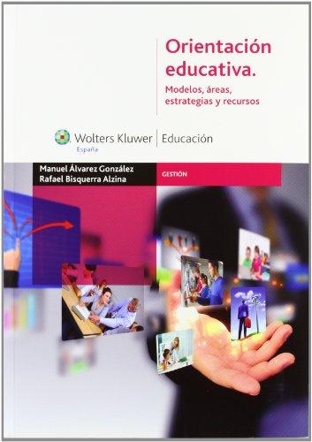 Orientación educativa. Modelos, áreas, estrategias y recursos (Gestión)