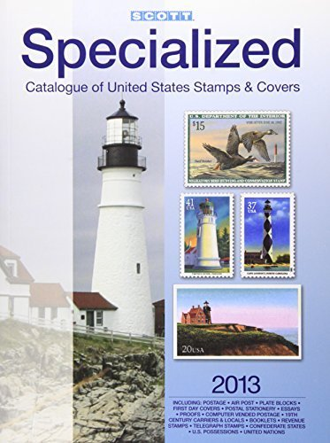 Scott Specialized Catalogue of United States Stamps & Covers 2013: Confederate States-Canal Zone-Danish West Indies-Guam-Hawaii-United Nations: United ... Postage Stamp Catalogue: U.S. Specialized) by Charles Snee (2012-10-31) -