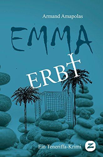 Emma erbt: Ein Teneriffa-Krimi