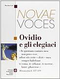Novae voces. Ovidio e gli elegiaci. Per i Licei e gli Ist. magistrali