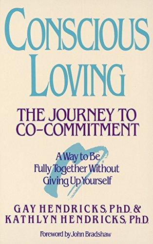 Conscious Loving: The Journey to Co-Committment por Gay Hendricks