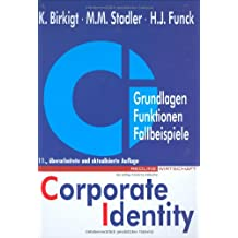 Corporate Identity. Grundlagen - Funktionen - Fallbeispiele