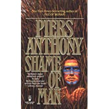 The Shame of Man by Piers Anthony (1995-08-06)